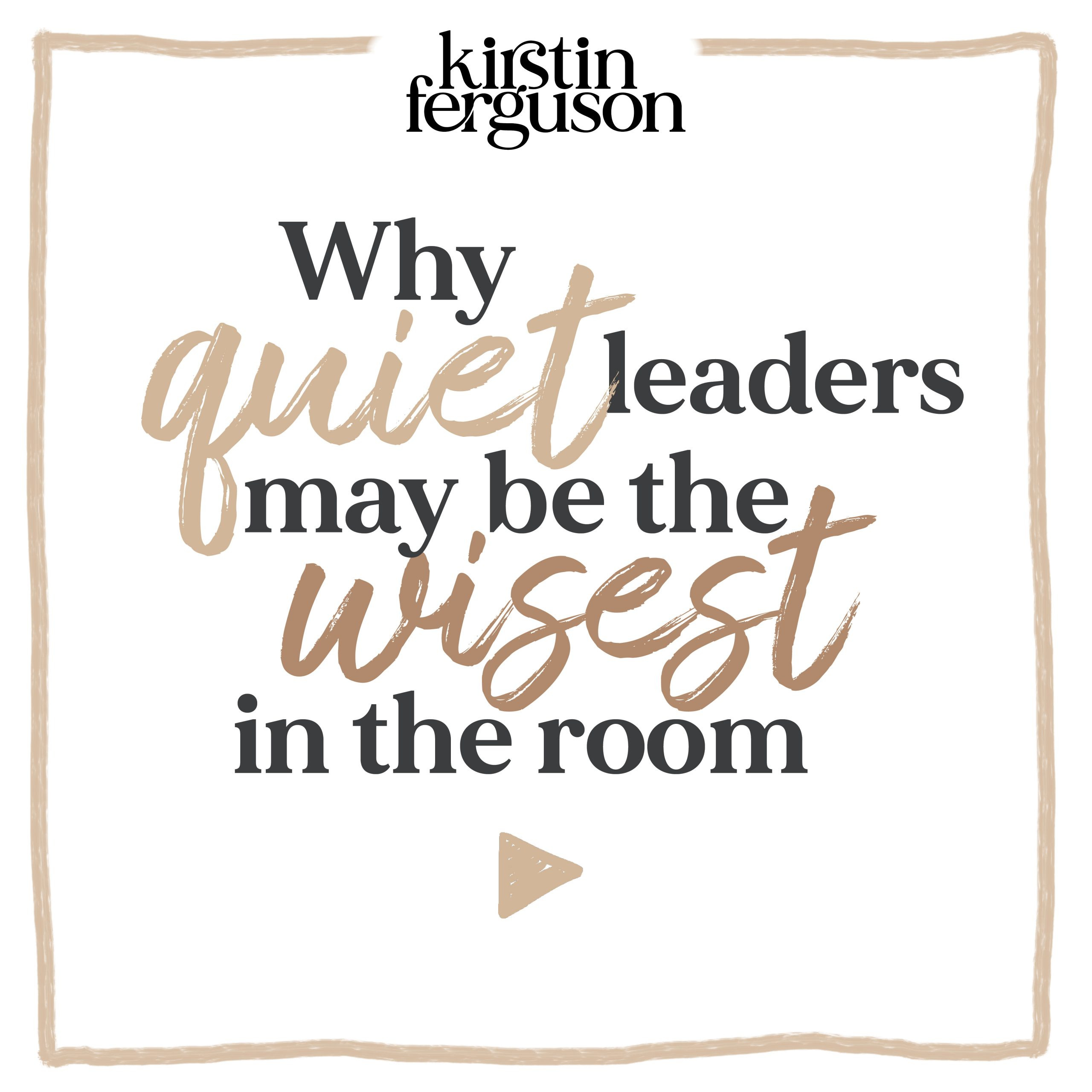 Why quiet leaders may be the wisest in the room